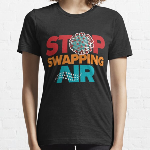 Stop Swapping Air Osterholm Quote from Biden COVID Task Force Essential T-Shirt