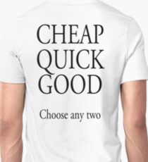 BUILDER, TRADESMAN, BUSINESS, CHEAP QUICK GOOD, Self employed, choose any two in business T-Shirt