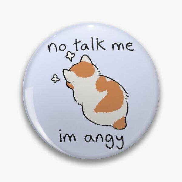 no talk me Pin
