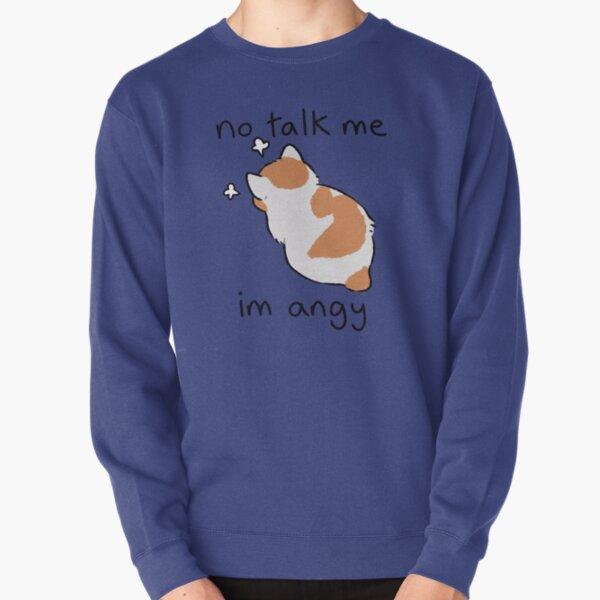 no talk me Pullover Sweatshirt