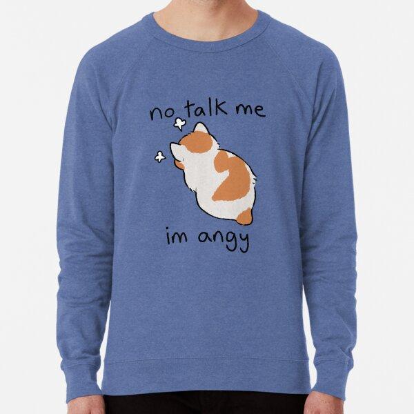 no talk me Lightweight Sweatshirt