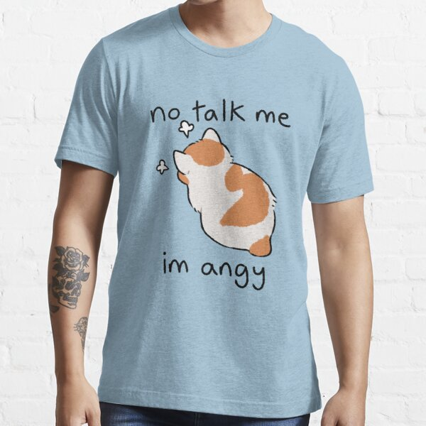 no talk me Essential T-Shirt