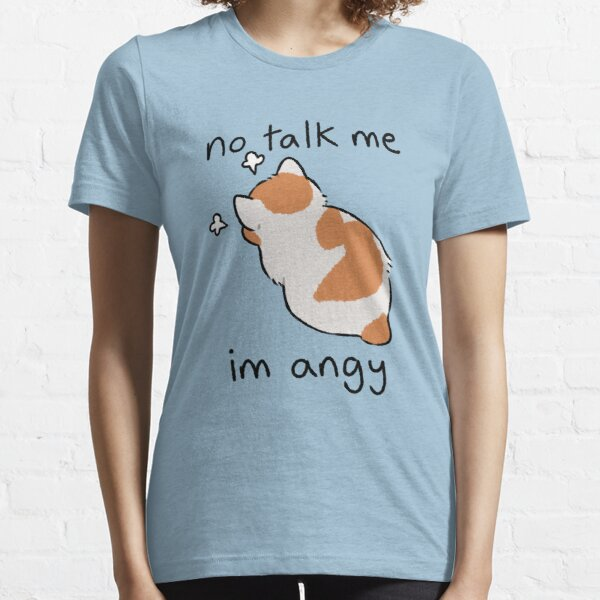 no talk me Essential T-Shirt