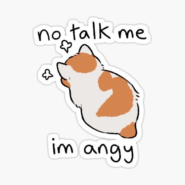 no talk me Sticker