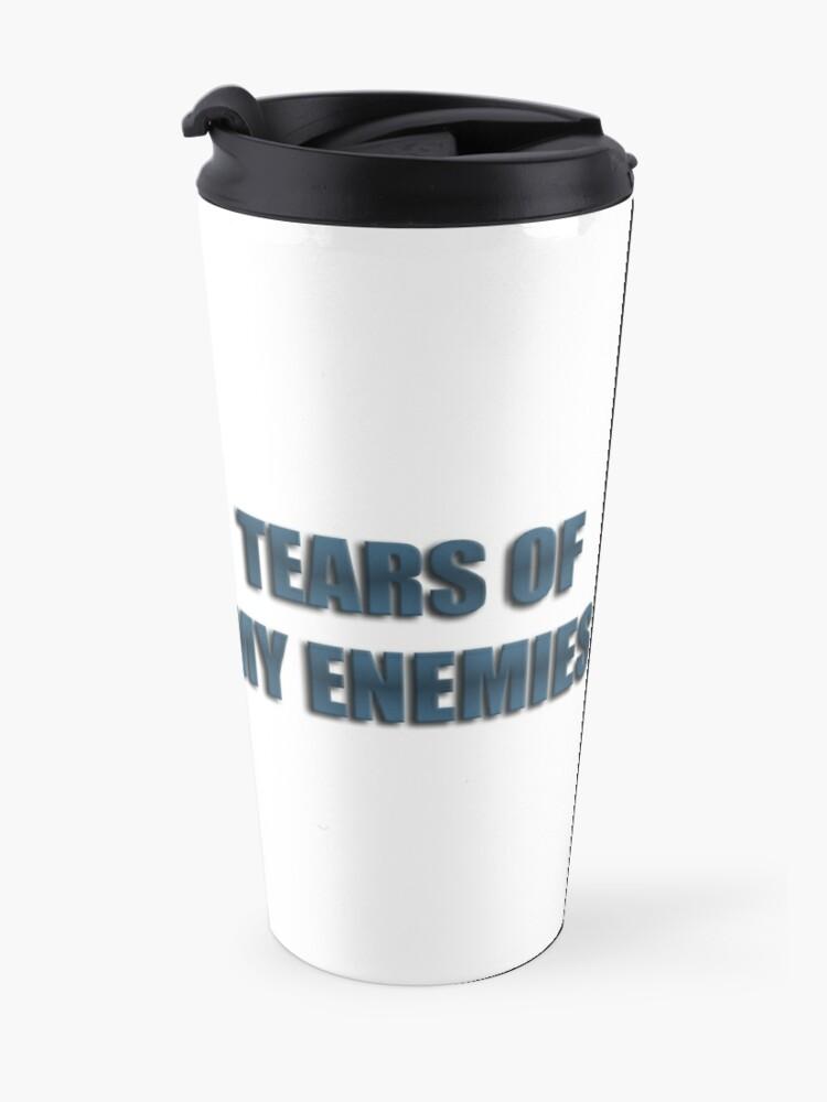 Alternate view of Tears Of My Enemies Travel Mug