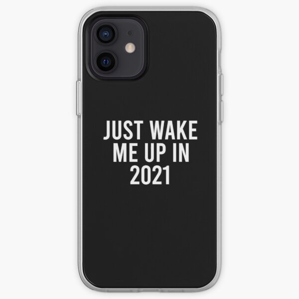 Wake Me Up In 2021, Funny Christmas iPhone Soft Case