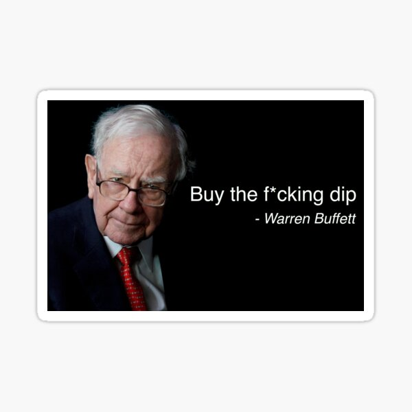 Buy the fucking dip - Warren Buffett Quote (SFW) Sticker