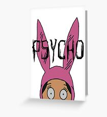 "Louise ""Psycho"" Blecher Greeting Card"