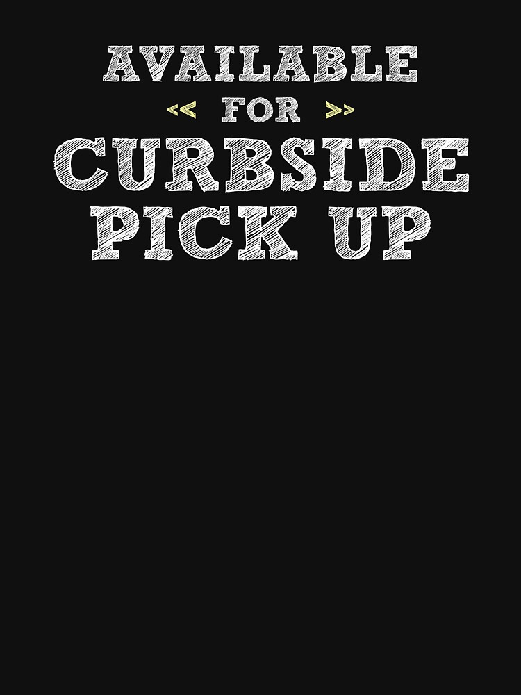 Available for Curb Side Pick Up by wheedesign