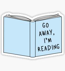 Go Away, I'm Reading Sticker