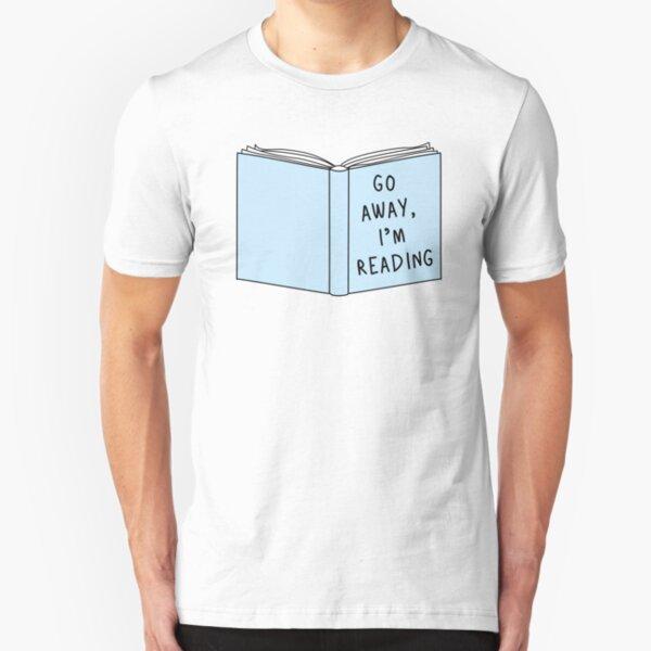 Go Away, I'm Reading Slim Fit T-Shirt