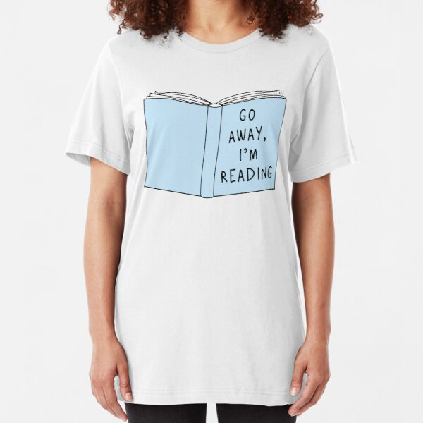 Go Away, I'm Reading Slim Fit T-Shirt