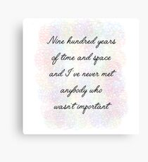 900 Years Important Eleventh Doctor Who Quote Canvas Print