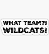 What Team?! WILDCATS! Sticker