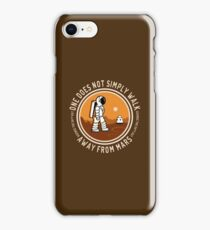 Not Simply Walk Away from Mars iPhone Case/Skin