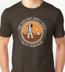 Not Simply Walk Away from Mars Unisex T-Shirt
