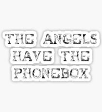 The Angels Have the Phonebox (sticker) Sticker