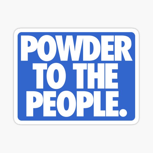 POWDER TO THE PEOPLE. Sticker