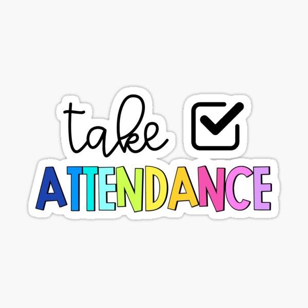 Teacher Take Attendance NAL Sticker