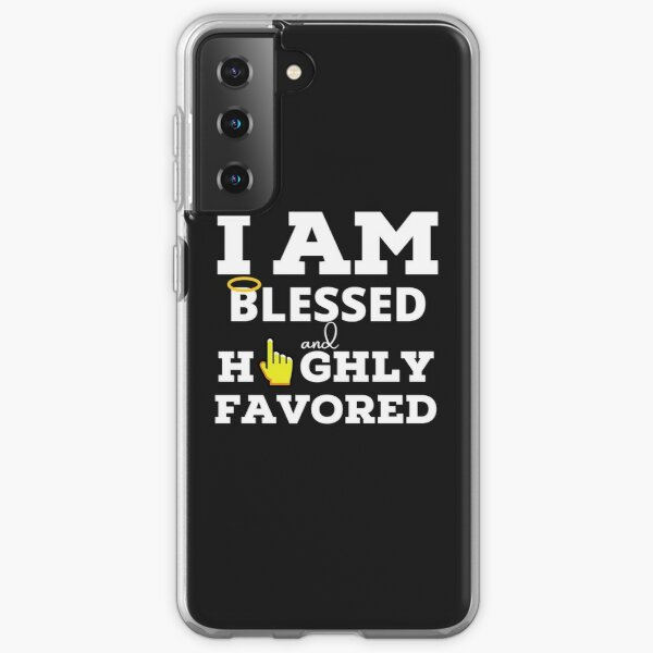 I am Blessed and Highly Favored Samsung Galaxy Soft Case