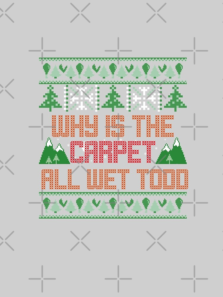 Why is the carpet all wet todd?  by moskam