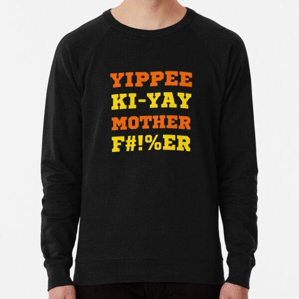Yippee ki yay Lightweight Sweatshirt