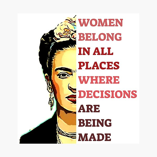 FRIDA KAHLO - women belong in all places Photographic Print