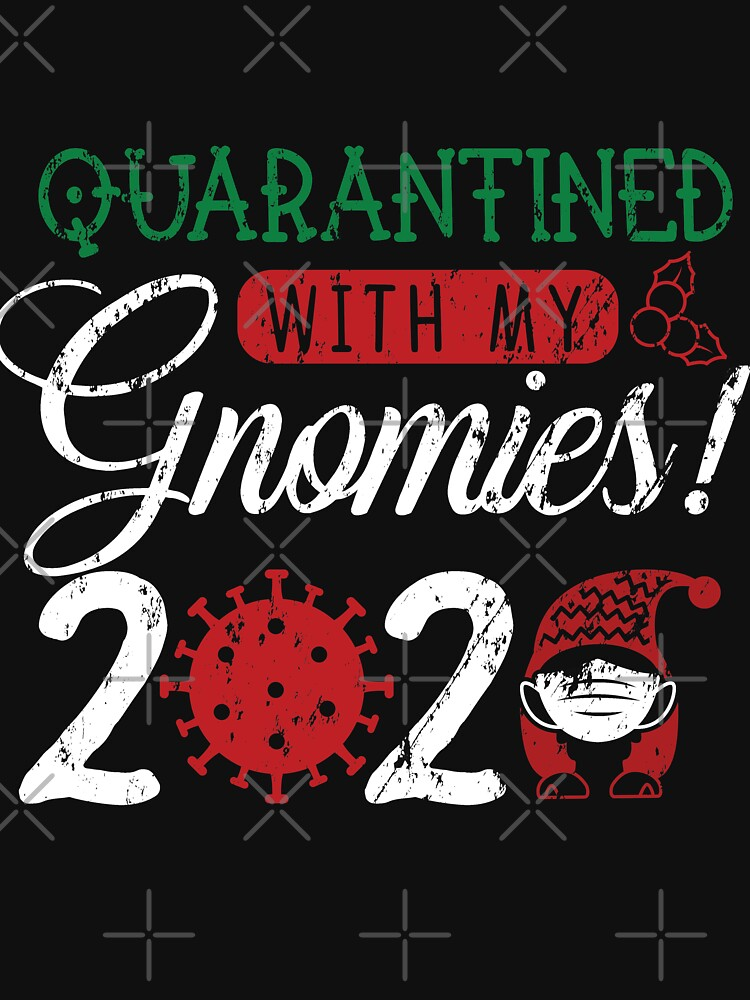 Funny Quarantined With My Gnomies 2020 by NextLVLShirts