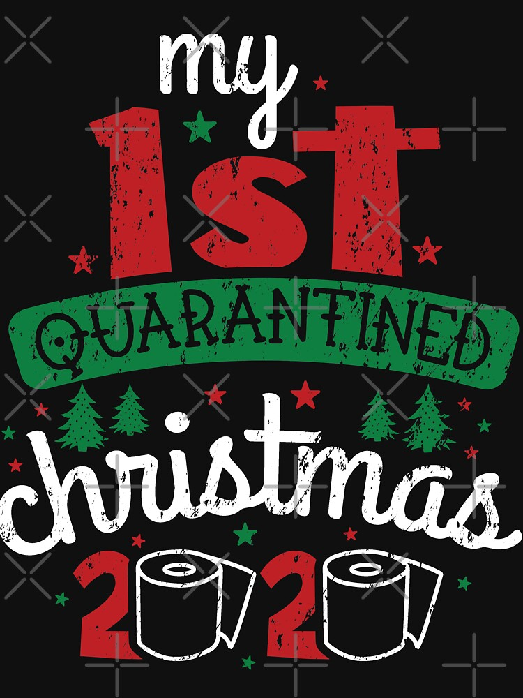 Funny My First Quarantined Christmas 2020 by NextLVLShirts