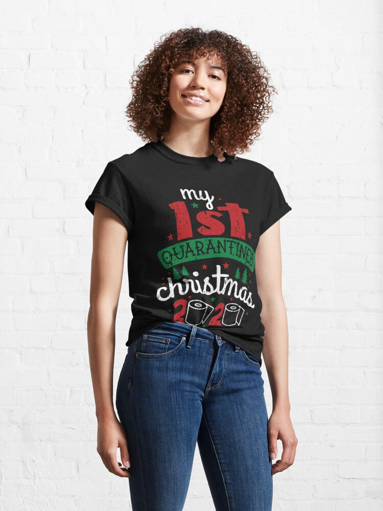 Alternate view of Funny My First Quarantined Christmas 2020 Classic T-Shirt