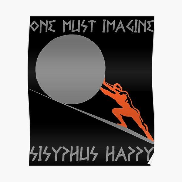 One must Imagine Sisyphus Happy Poster