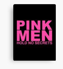 Pink men hold no secrets Canvas Print