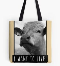 I Want To Live (Cow) Tote Bag