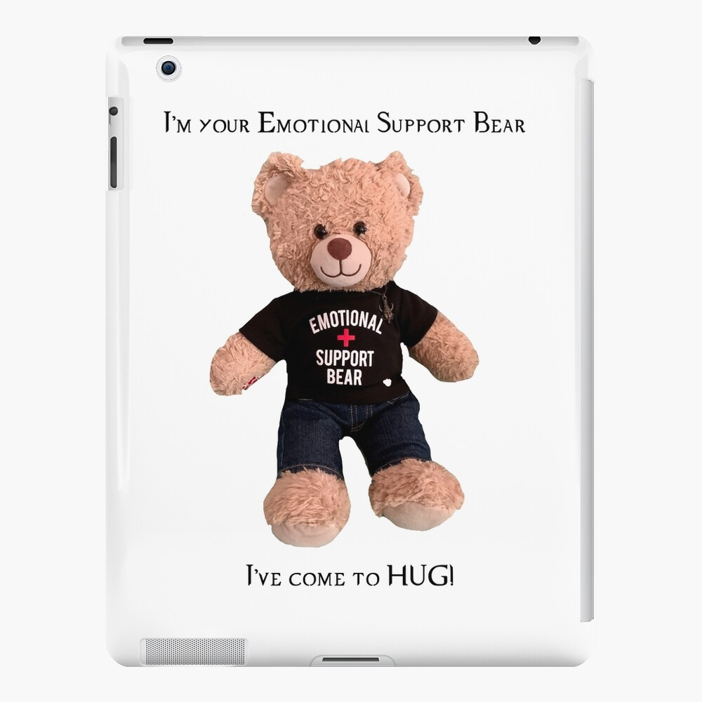 Emotional Support Bear Has Come to Hug iPad Case & Skin