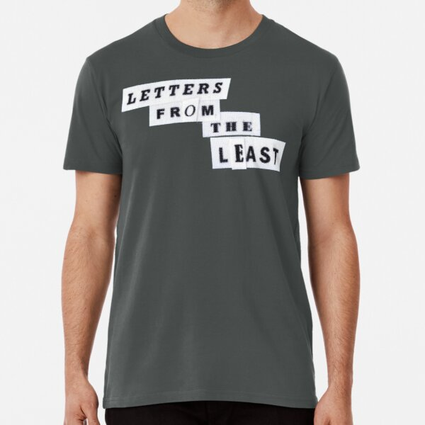Letters From The Least Premium T-Shirt