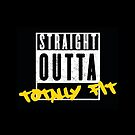 Straight outta Totally Fit by HaRaKiRi
