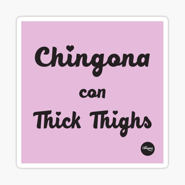 Chingona Con Thick Thighs Sticker