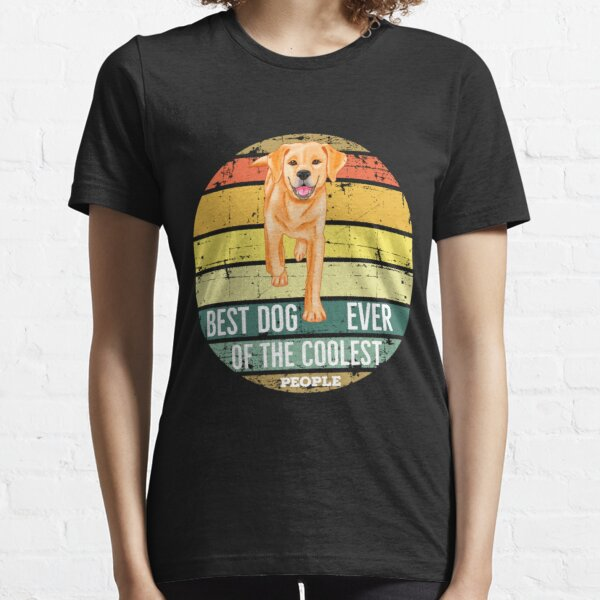 Labrador Retriever Best Of The Coolest People,Birthday Gift ideas For A Dog Lover, Mother's Day, Fathers Day Shirt Essential T-Shirt