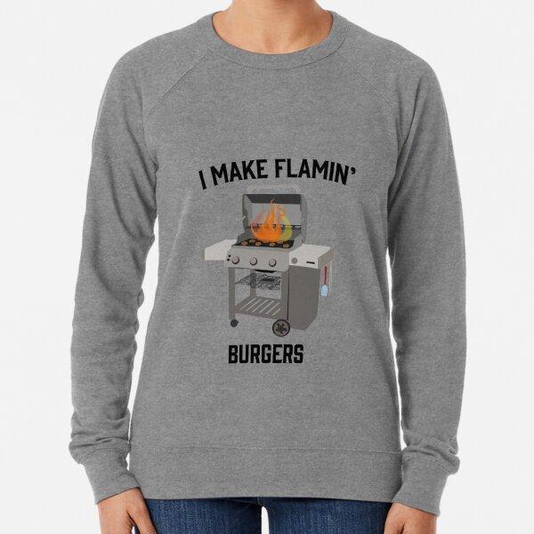 I Make Flamin' Burgers Lightweight Sweatshirt