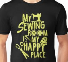 My Sewing Room is my Happy Place Unisex T-Shirt