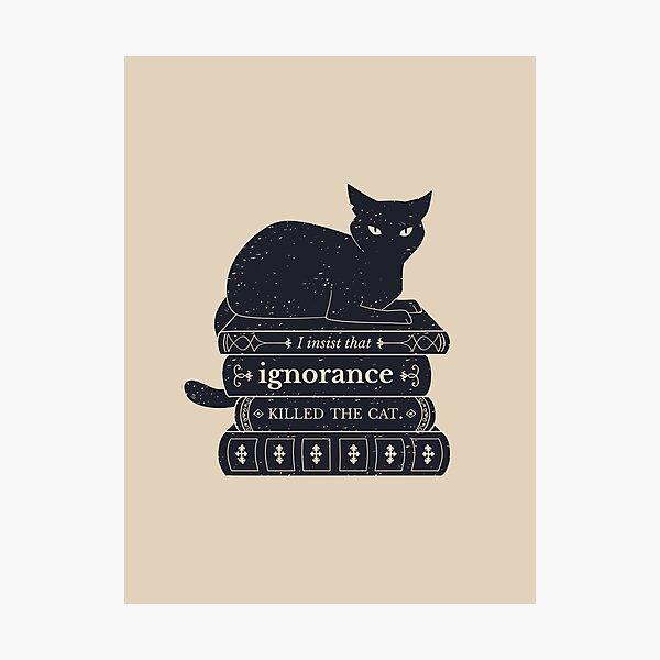 Dark Academia: Ignorance Killed The Cat Photographic Print