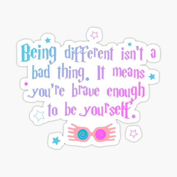 Being different isn`t a bad thing Sticker