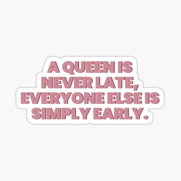 Princess Diaries Queen is never late Sticker