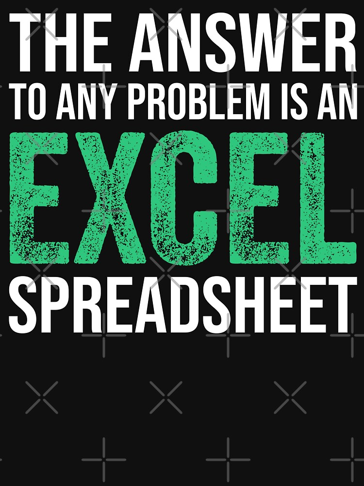 The Answer To Any Problem Is An Excel Spreadsheet Funny Accountant by aminedesigner