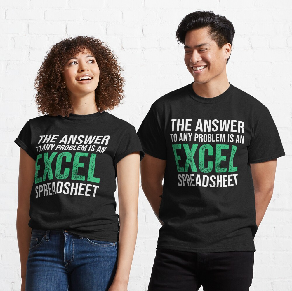 The Answer To Any Problem Is An Excel Spreadsheet Funny Accountant Classic T-Shirt