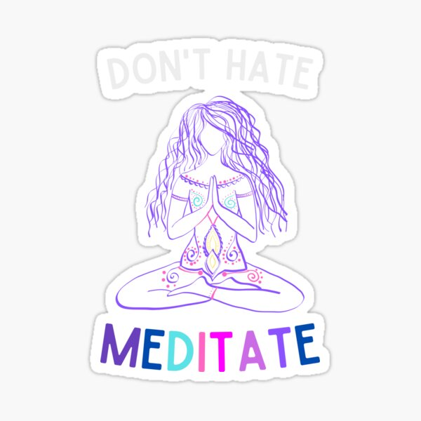 Don't Hate Meditate (Purple) Sticker