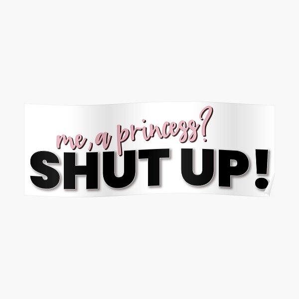 The Princess Diaries Shut Up! Poster