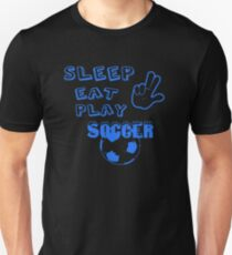 SLEEP EAT AND PLAY SOCCER T-Shirt