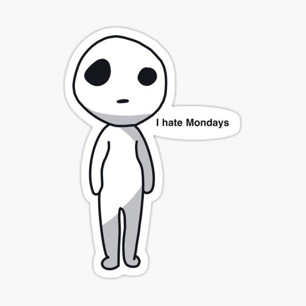 I hate Mondays kodama  Sticker