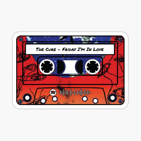 Cassette Chronicles: The Cure - Friday I'm In Love Sticker
